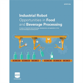 Industrial Robot Opportunities in Food and Beverage Processing   PMMI